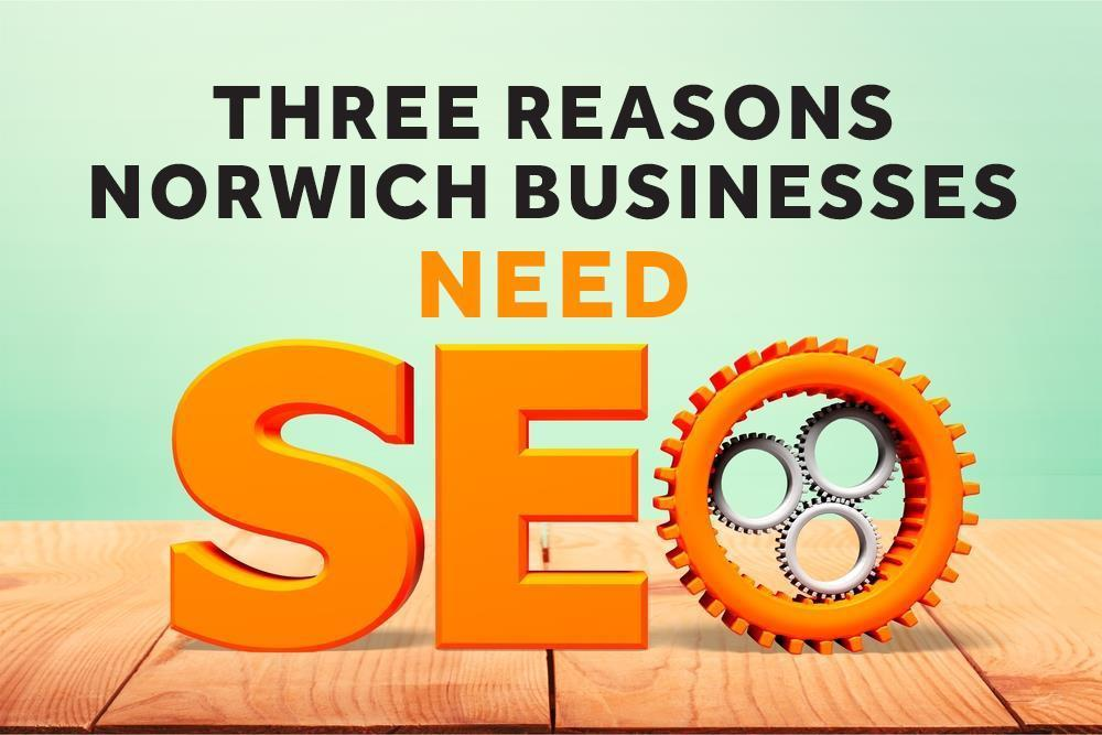 Norwich businesses need SEO today